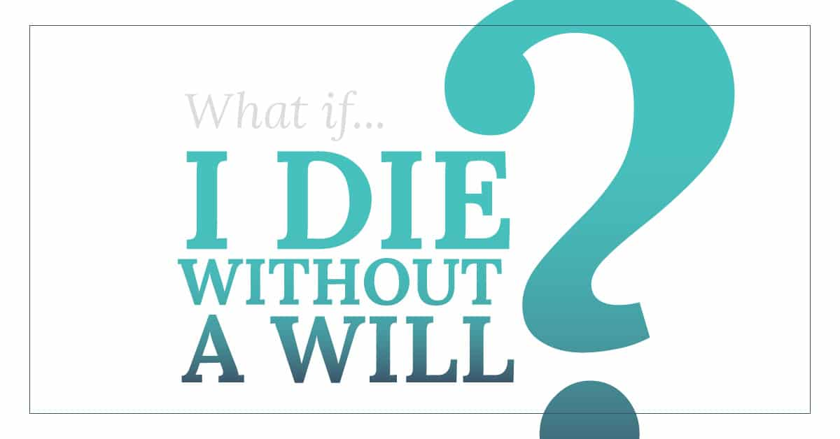 What if I die without a will estate planning graphic