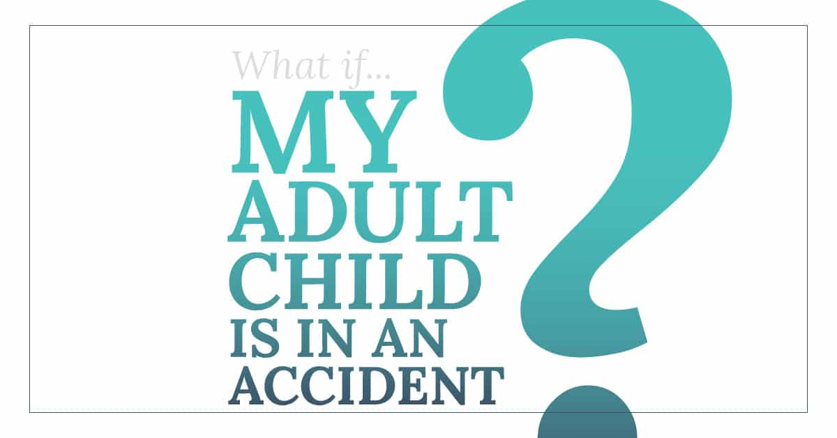 What if my adult child is in an accident estate planning graphic