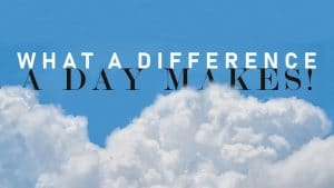 what a difference a day makes blog banner